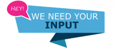 We need your input