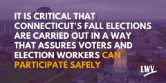 Purple image Quote from LWVCT about ensuring safe fall elections