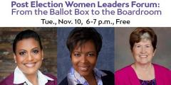 Post Election Women Leaders Forum: From the Ballot Box to the Boardroom