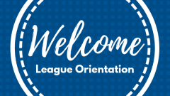 Welcome to League Orientation