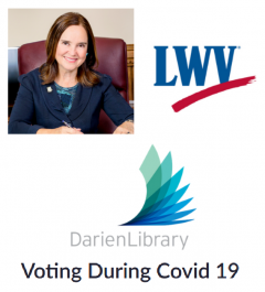 Voting during COVID-19 Event Image: picture of Connecticut Secretary of the STate Denise Merrill, and logos of co-hosting organizations LWV of Darien and Library of Darien CT