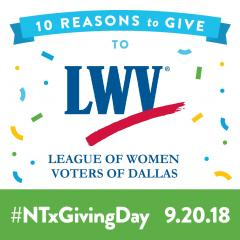 10 Reasons to Give to League of Women Voters of Dallas #NTxGivingDay 9.20.18