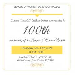 A Special Susan B. Anthony Luncheon commemorating the 100th anniversary of the League of Women Voters