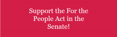 Support the For the People Act in the Senate