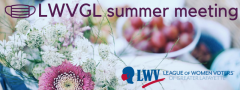 "Flowers in focus, picnic materials behind, ""LWVGL Summer Meeting"" in purple with mask icons and League Logo"