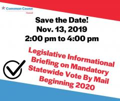 Event Briefing on Vote by Mail in Hawaii 191113 by Common Cause