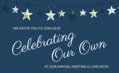 May 15 Annual Meeting & Luncheon Celebrating Our Own