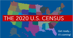 The 2020 U.S. CENSUS - Get ready... it's coming!