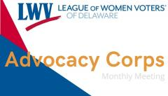 League of Women Voters of Delaware Advocacy Corps monthly meeting