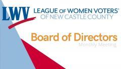 League of Women Voters of New Castle County Board of Directors monthly meeting