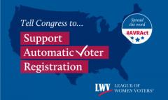 Tell congress to support automatic voter registration - League of Women Voters