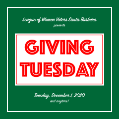 League of Women Voters of Santa Barbara presents Giving Tuesday December 1, 2020 and anytime!