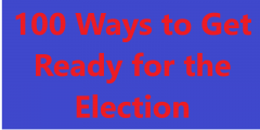 100 Ways to Get Ready for the Election