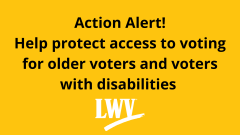 Help protect access to voting for voters with disabilities and older voters