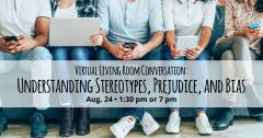 Living Room Conversation: Understanding Stereotypes, Prejudice, and Bias