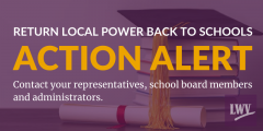 """Purple graphic with text, """"RETURN LOCAL POWER BACK TO SCHOOLS ACTION ALERT; Contact your representatives, school board members and administrators""""."""