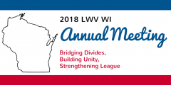 2018 LWV WI Annual Meeting - Registration Open