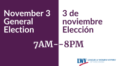 "Graphic with text, ""November 3 General Election,"" and ""3 de noviembre elección"" and ""7am-pm"""