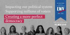 Impacting our political system. Supporting millions of voters. Creating a more perfect democracy. 100 years strong: League of Women Voters (LWV) 1920-2020. Join our celebration. #LWV100