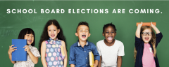 SCHOOL BOARD ELECTIONS ARE COMING. (children in front of chalkboard with books)
