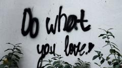 "Graffiti on Wall ""Do What You Love"""