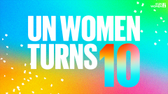 UN Women Turns Ten
