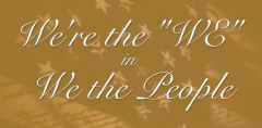 "We're the WE in ""We the People"""
