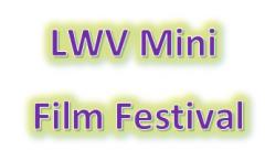 LWV Mini Film Festival