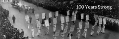 100 years strong. Historical photo of a suffrage parade
