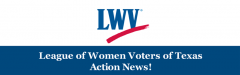 League of Women Voters Action News!