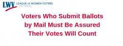 Graphic with Voters Who Submit Ballots by Mail Must Be Assured Their Votes Will Count