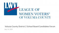 "LWV Logo with text ""Volusia County District 2 School Board Forum"