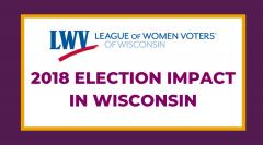 LWVWI Election Impact 2018