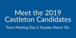 Meet the 2019 Castleton Candidates.  Town Meeting Day is Tuesday, March 5