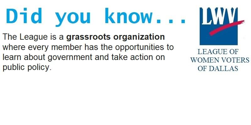 DId you know? The League is a grassroots organization where every member has the opportunities to learn about government and take action on public policy.