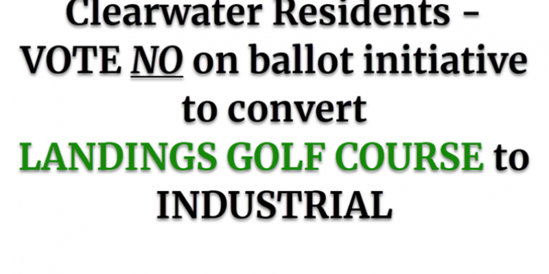 Graphic urging clearwater residents to vote no on Landings proposal