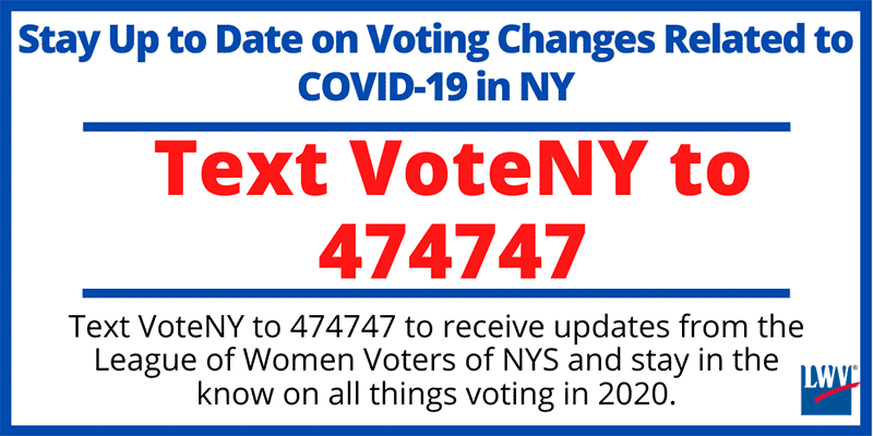 Text VoteNY to 474747 and receive up-to-date notices on changes for the June elections from the League.