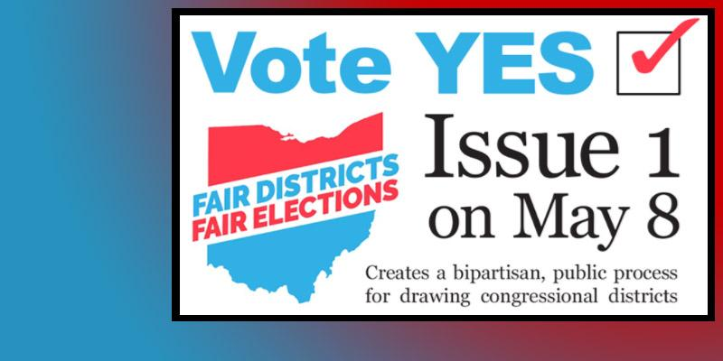 Vote Yes on Issue 1 for fair congressional districts!