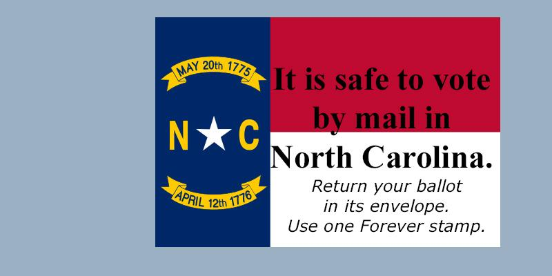 Safely vote by mail. Return your  ballot in its envelope, using one forever stamp.