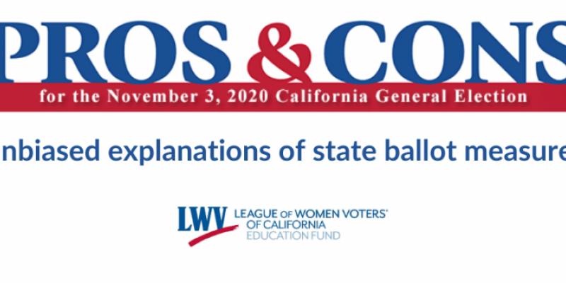 LWV  CA  Propositions Pros & Cons