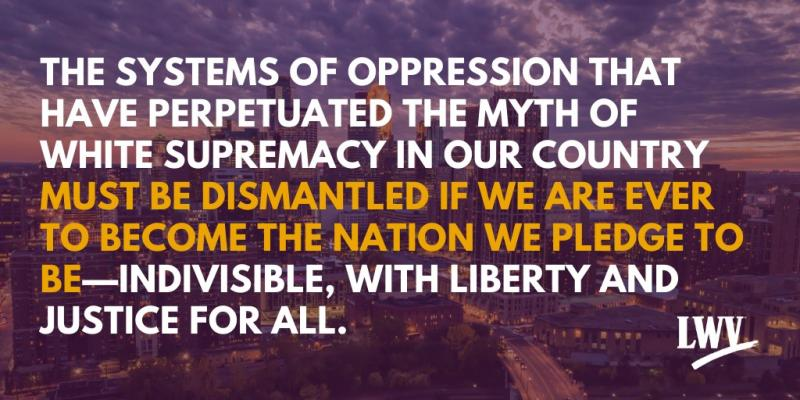 The Systems of Oppression by White Supremacy must be dismantled