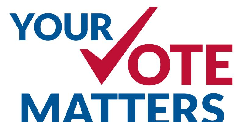Your Vote Matters - Everyone's Vote Matters