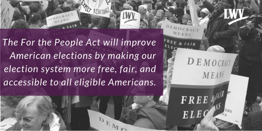 The For the People Act will improve American elections by making our election system more free