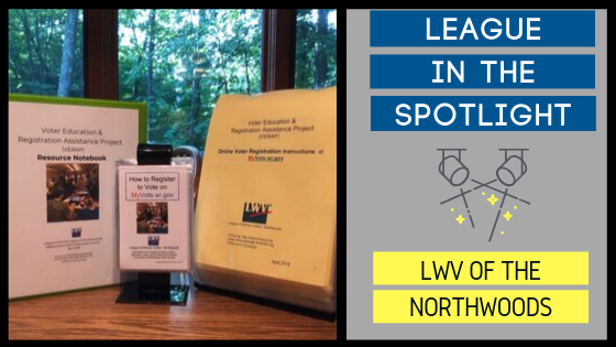 League in the Spotlight LWV of the Northwoods. Photo of their voter education and registration project tool kit
